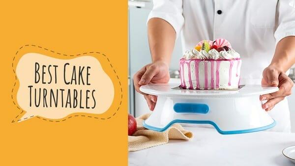 best Cake Turntables