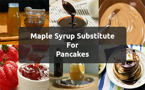Maple Syrup Alternatives For Pancakes