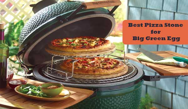 best pizza stone for big green egg