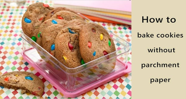 how to bake cookies without parchment paper