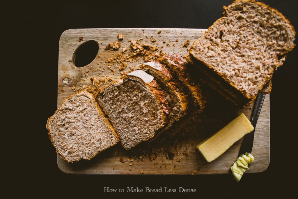 How to Make Bread Less Dense